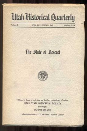 Utah Historical Quarterly - Volume 8 - April, July, October, 1940 - Numbers 2-3-4: The State of...