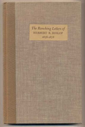 An Englishman's Arizona: The Ranching Letters of Herbert R. Hislop 1876-1878. Herbert R. Hislop,...