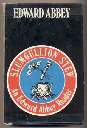 Slumgullion Stew: An Edward Abbey Reader. Edward Abbey