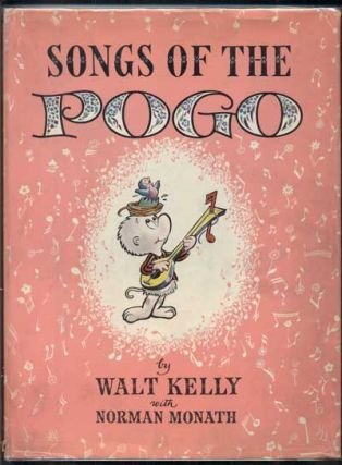 Songs of the Pogo. Walt Kelly, Norman Monath, Walter Crawford Kelly