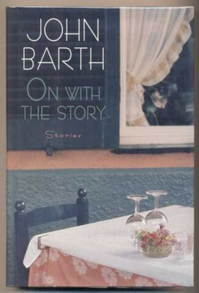 On with the Story. John Barth