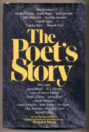The Poet's Story. Howard Moss, W. S. Merwin May Swenson, Donald Justice
