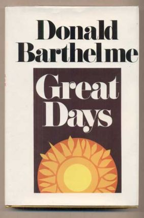 Great Days. Donald Barthelme