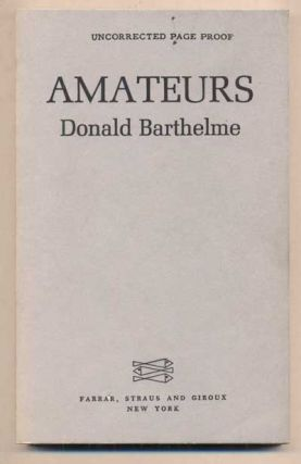 Amateurs. Donald Barthelme