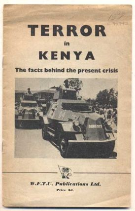 Terror in Kenya: The facts behind the present crisis. Sam Woods, Desmond Buckle, Ralph Milner