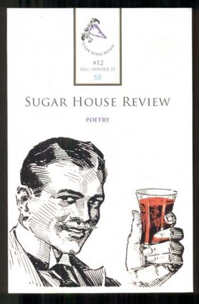 Sugar House Review #12; Volume 7/Issue 2: Fall/Winter 2015. Caitlin Bailey, Elise Tobin Lance...