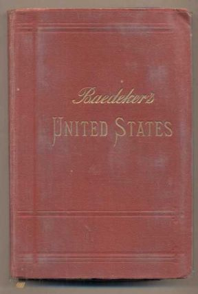 The United States, with Excursions to Mexico, Cuba, Porto Rico, and Alaska: Handbook for...