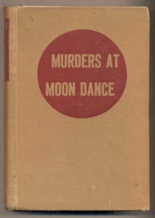 Murders at Moon Dance. A. B. Guthrie, Jr