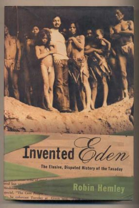 Invented Eden: The Elusive, Disputed History of the Tasaday. Robin Hemley