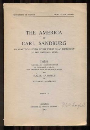 The America of Carl Sandburg: An Analytical Study of His Works as an Expression of the National...