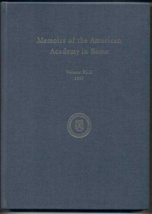 Memoirs of the American Academy in Rome: Volume XLII, 1997. Martin III Bell, Caroline Bruzelius