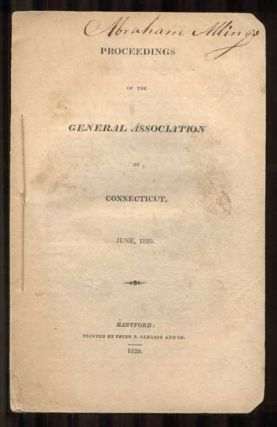 Proceedings of the General Association of Connecticut, June, 1820. Connecticut, Samuel Nott,...
