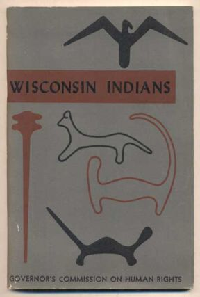 Handbook on Wisconsin Indians, 1952. Governor Walter J. Kohler