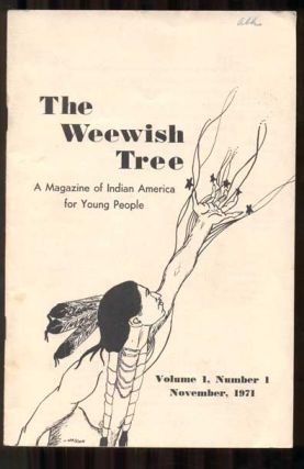 The Weewish Tree, A Magazine of Indian America for Young People, Volume 1, Number 1, November, 1971