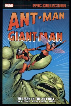 Ant-Man/ Giant-Man Epic Collection: The Man in the Ant Hill. Stan Lee