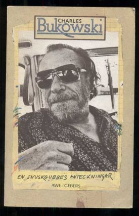 En snuskgubbes anteckningar (Notes of a Dirty Old Man). Charles Bukowski, Peter Stewart