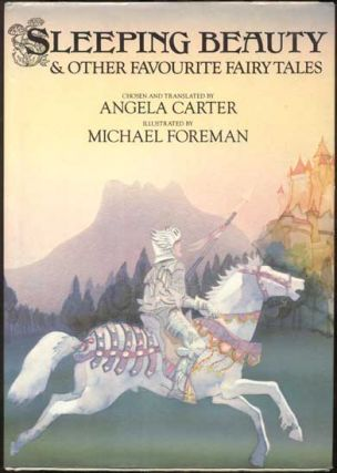 Sleeping Beauty & Other Favourite Fairy Tales. Angela Carter