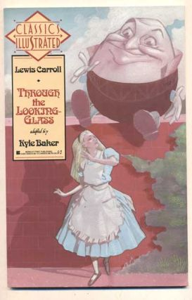 Through the Looking Glass (Classics Illustrated). Lewis Carroll, Kyle Baker