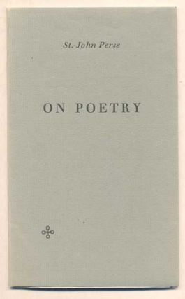 On Poetry: Speech of Acceptance upon the Award of the Nobel Prize for Literature, Delivered in...