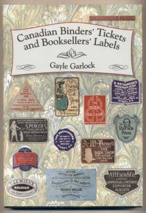 Canadian Binders' Tickets and Booksellers' Labels. Gayle Garlock