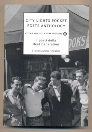 City Lights Pocket Poets Anthology: I poeti della Beat Generation. Lawrence Ferlinghetti, Massimo...