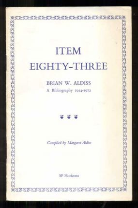 Item Eighty-Three, Brian W. Aldiss, A Bibliography 1954-1972. Brian W. Aldiss, Margaret Aldiss