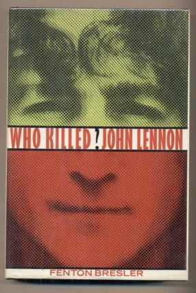 Who Killed John Lennon? Fenton Bresler