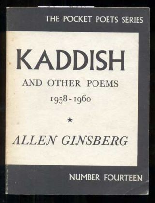 Kaddish and Other Poems, 1958-1960. Allen Ginsberg
