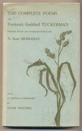 The Complete Poems of Frederick Goddard Tuckerman. N. Scott Momaday