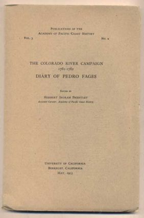 The Colorado River Campaign 1781-1782: Diary of Pedro Fages. Pedro Fages, Herbert Ingram Priestley