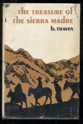 The Treasure of the Sierra Madre. B. Traven, EDWARD ABBEY