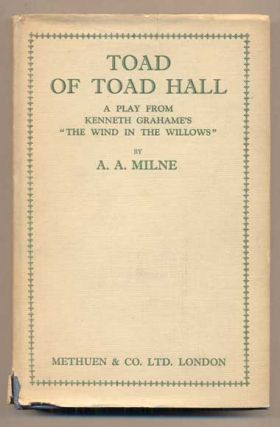 Toad of Toad Hall: A Play from Kenneth Grahame's Book 'The Wind in the Willows'. A. A. Milne
