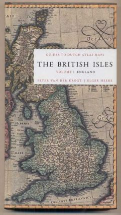 The British Isles, Volume 1: England. Guide to Dutch Atlas Maps I. Peter Van der Krogt, Elger Heere