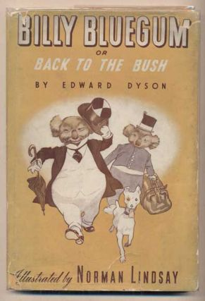 Billy Bluegum or Back to the Bush. Edward Dyson, Norman Lindsay