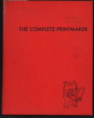 The Complete Printmaker: The Art and Technique of the Relief Print, the Intaglio Print, the...