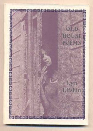 Old House Poems. Lyn Lifshin