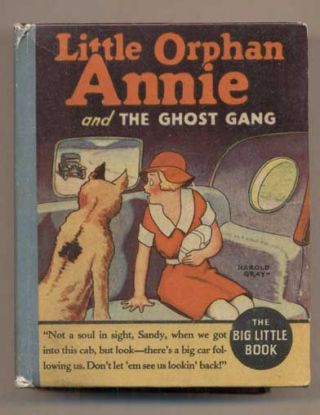 Little Orphan Annie and the Ghost Gang (The Big Little Book). Harold Gray