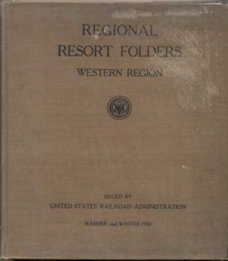 Regional Resort Folders. Western Region. Issued by United States Railroad Administration. Summer...
