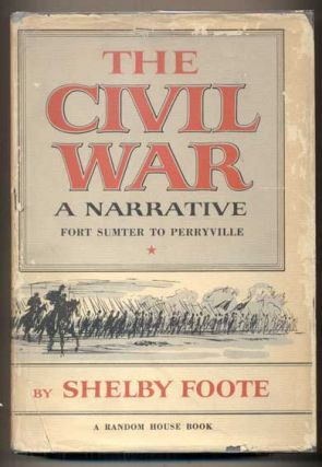 The Civil War: A Narrative (3 volumes). Shelby Foote