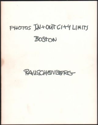 Photos In + Out City Limits: Boston. Robert Rauschenberg, Clifford Ackley, text