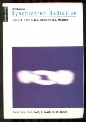Handbook on Synchrotron Radiation Volume 3. G. S. Brown, D. E. Moncton