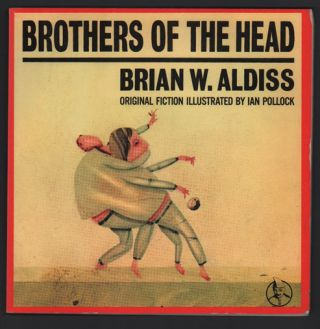 Brothers of the Head. Brian W. Aldiss.