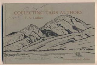 Collecting Taos Authors. T. N. Luther