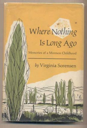Where Nothing is Long Ago: Memories of a Mormon Childhood