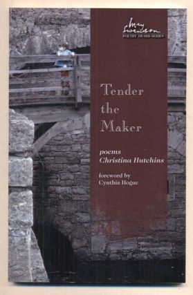 Tender the Maker. Christina Hutchins