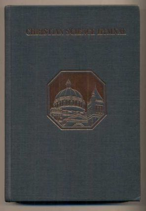 Christian Science Hymnal. With Seven Hymns Written by The Reverend Mary Baker Eddy, Discoverer...