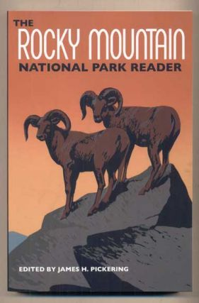The Rocky Mountain National Park Reader. James H. Pickering