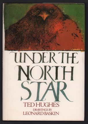 Under the North Star. Ted Hughes, Leonard Baskin, Poems