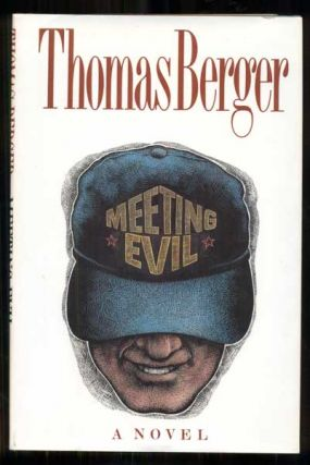 Meeting Evil: A Novel. Thomas Berger