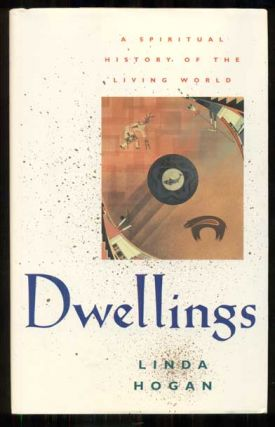 Dwellings: A Spiritual History of the Living World. Linda Hogan.